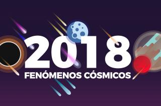 Fenómenos Cósmicos del 2018